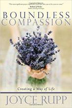 Boundless Compassion, Creating a Way of Life by Joyce Rupp